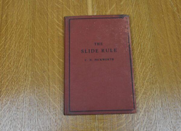 The Slide Rule, C.N.Pickworth, 1955. 80212777