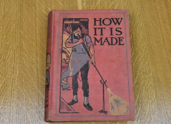 How it is Made, Archibald Williams, 1917. 80212776