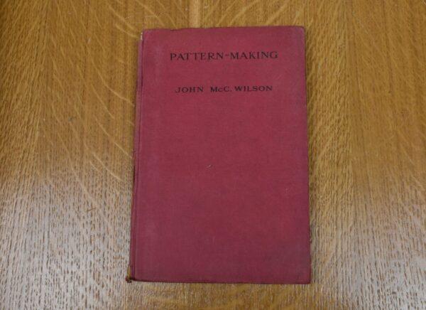 Pattern-Making, John McC Wilson, 1924. 80212795